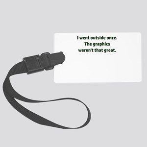 I went outside once. The graphic Large Luggage Tag