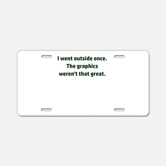 I went outside once. The gr Aluminum License Plate