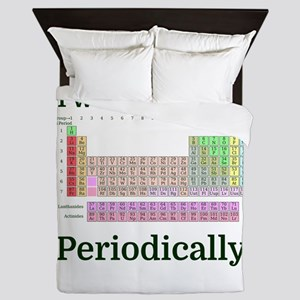I wear this shirt Periodically Queen Duvet