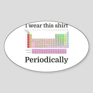 I wear this shirt Periodically Sticker