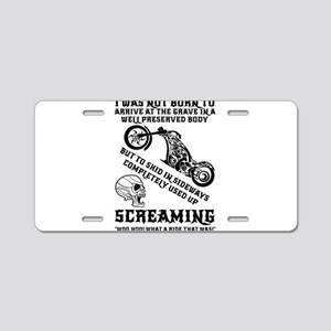 I Was Not Born To Arrive At Aluminum License Plate