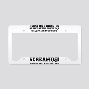 I Was Not Born To Arrive At T License Plate Holder