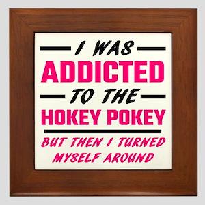 I Was Addicted To The Hokey Pokey Framed Tile