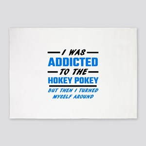 I Was Addicted To The Hokey Pokey 5'x7'Area Rug