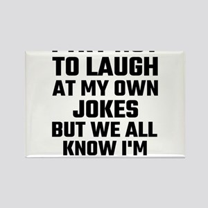 I Try Not To Laugh At My Own Joke Magnets