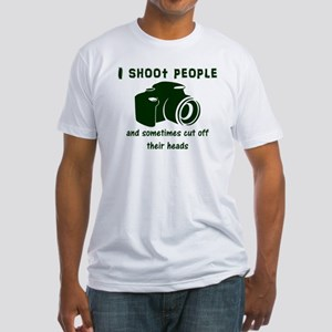 I shoot people and sometimes cut off T-Shirt