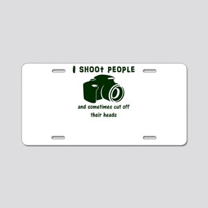 I shoot people and sometime Aluminum License Plate