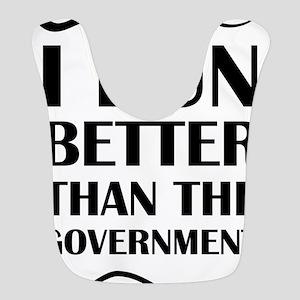 I Run Better Than The Government Bib