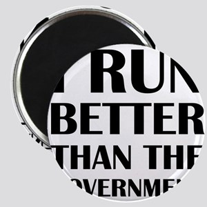 I Run Better Than The Government Magnets