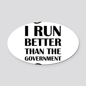 I Run Better Than The Government Oval Car Magnet