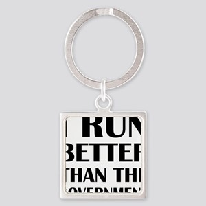 I Run Better Than The Government Keychains
