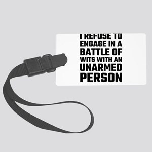 I refuse To Engage In A Battle O Large Luggage Tag