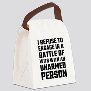 I refuse To Engage In A Battle Of Canvas Lunch Bag