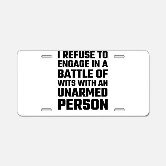 I refuse To Engage In A Bat Aluminum License Plate
