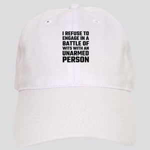 I refuse To Engage In A Battle Of Wits Cap