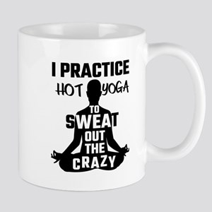 I Practice Hot Yoga To Sweat Out The Crazy Mugs