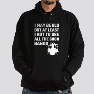 I May Be Old But At Least I Got To S Hoodie (dark)