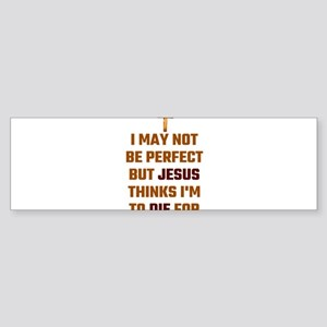 I May Not Be Perfect But Jesus Thin Bumper Sticker