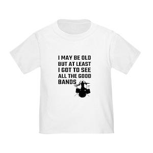 6bff22cd I May Be Old Toddler T-Shirts - CafePress