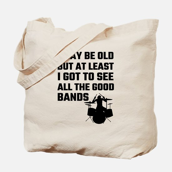 I May Be Old But At Least I Got To See Al Tote Bag