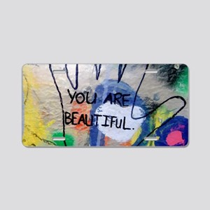 You Are Beautiful Graffiti Aluminum License Plate