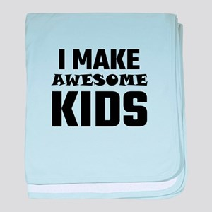 I Make Awesome Kids baby blanket