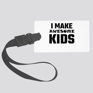 I Make Awesome Kids Large Luggage Tag