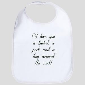 I love you a bushel, a peck and a hug Bib