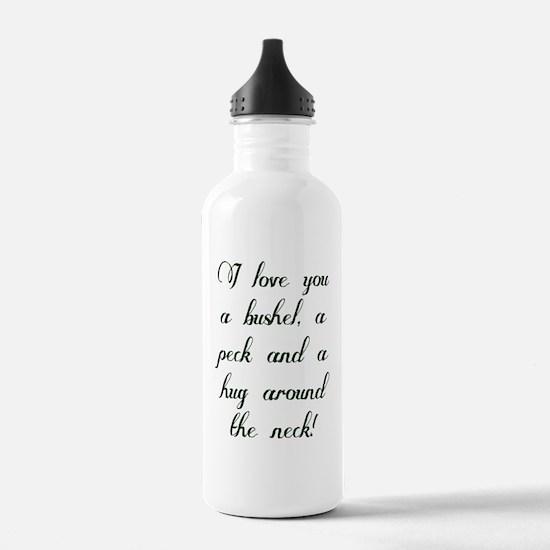 I love you a bushel, a Water Bottle