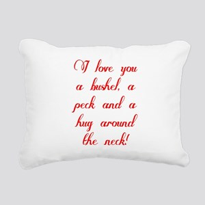 I love you a bushel, a p Rectangular Canvas Pillow