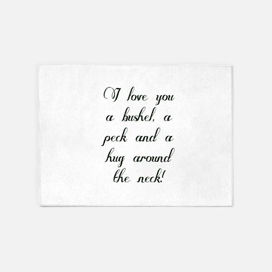 I love you a bushel, a peck and a h 5'x7'Area Rug