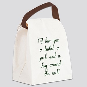 I love you a bushel, a peck and a Canvas Lunch Bag