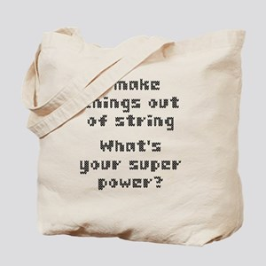 I Make Things Out Of String Whats Your Su Tote Bag