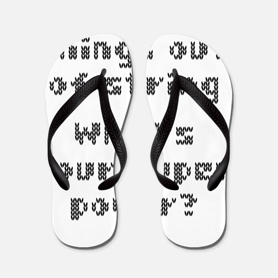 I Make Things Out Of String Whats Your Flip Flops