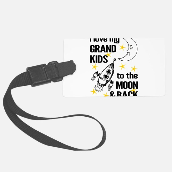I Love My Grand Kids To The Moon Luggage Tag