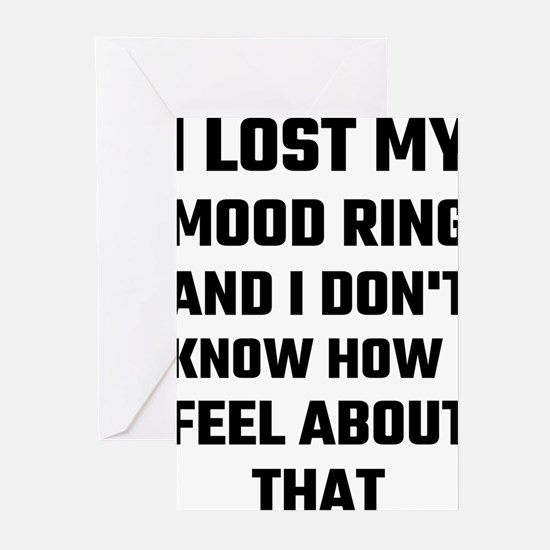 I Lost My Mood Ring Greeting Cards