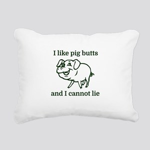 I like pig butts and I c Rectangular Canvas Pillow