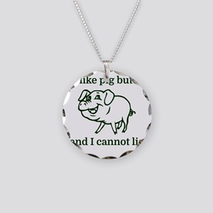 I like pig butts and I canno Necklace Circle Charm