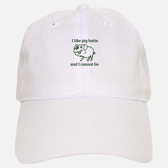 I like pig butts and I cannot lie Baseball Baseball Cap