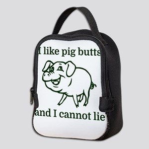 I like pig butts and I cannot l Neoprene Lunch Bag