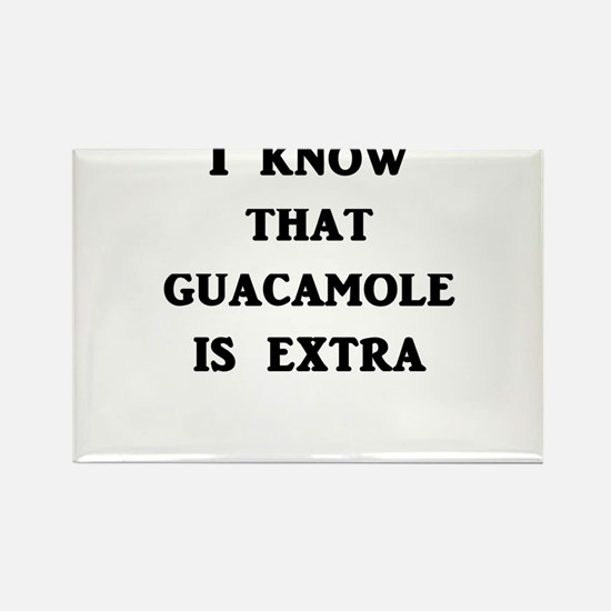 I Know That Guacamole Is Extra Magnets