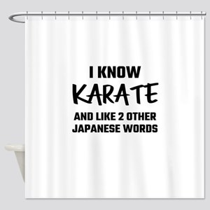 I Know Karate And Like 2 Other Japa Shower Curtain