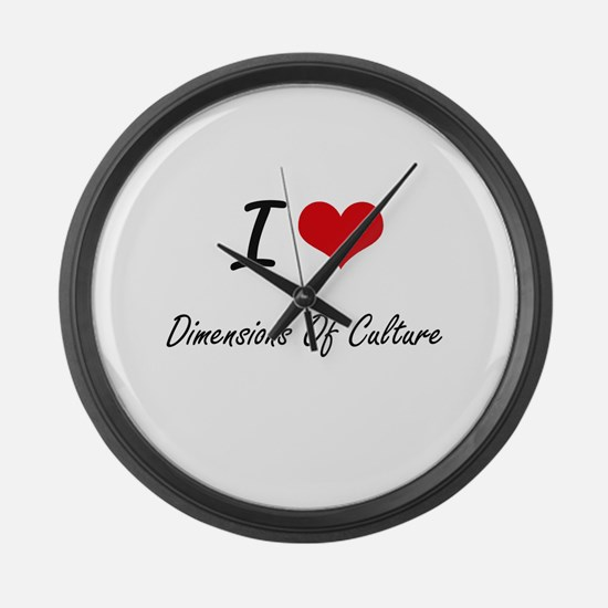I Love Dimensions Of Culture arti Large Wall Clock