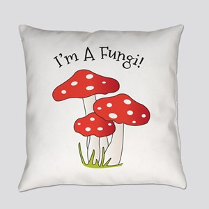 Im A Fungi Everyday Pillow