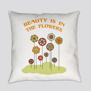 Beauty Is In The Flowers Everyday Pillow