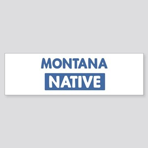 MONTANA native Bumper Sticker