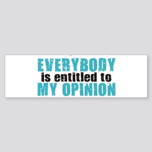 Everybody is Entitled to My O Bumper Sticker