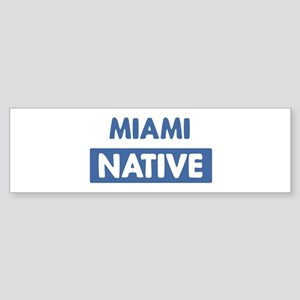 MIAMI native Bumper Sticker