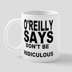 DON'T BE RIDICULOUS Mug
