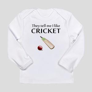 They Tell Me I Like Cricket Long Sleeve T-Shirt